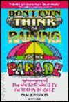 Don't Even Think of Raining on My Parade: Adventures of The SECRET SOCIETY OF HAPPY PEOPLE - Pam Johnson