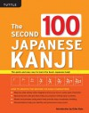 The Second 100 Japanese Kanji: The quick and easy way to learn the basic Japanese kanji - Eriko Sato