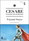 Cesare. Il creatore che ha distrutto Vol. 4 - Fuyumi Soryo, Motoaki Hara, Luca Toma