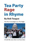 Tea Party Rage in Rhyme:The Poet Curmudgeon on The Right - Bob Teague