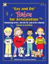 Say and Do Rebus for Articulation Stories & Activities: Featuring S/R/L, SH/CH/TH, and S/R/L Blends Stories & Activities - Susan Rose Simms, Chris Parker
