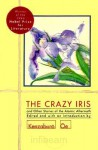 The Crazy Iris: And Other Stories of the Atomic Aftermath - Kenzaburō Ōe
