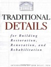 Traditional Details: For Building Restoration, Renovation, and Rehabilitation : From the 1932-1951 Editions of Architectural Graphic Standards - Charles George Ramsey, Harold Reeve Sleeper