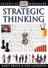 Strategic Thinking (Essential Managers) - Andy Bruce, Ken Langdon
