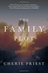 The Family Plot - Cherie Priest