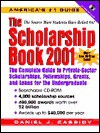 The Scholarship Book 2001: The Complete Guide to Private-Sector Scholarships, Fellowships, Grants and Loans for the Undergraduate - Daniel J. Cassidy