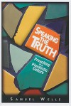Speaking the Truth: Preaching in a Pluralistic Culture - Samuel Wells