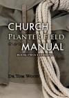 Church Planter Field Manual: Climbing - Dr Tom Wood