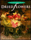Creative Guide to Dried Flowers - Carol Petelin, Simon McBride