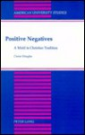 Positive Negatives: A Motif in Christian Tradition - Crerar Douglas
