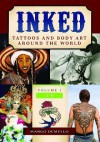 Inked: Tattoos and Body Art Around the World [2 Volumes] - Margo Demello