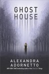 Ghost House (The Ghost House Saga Book 1) - Alexandra Adornetto