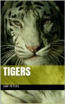 Tigers: Fun picture book for kids - Sam Peters
