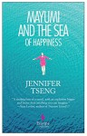 Mayumi and the Sea of Happiness - Jennifer Tseng