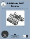 SolidWorks 2010 Tutorial with Multimedia CD - David Planchard, Marie Planchard