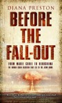 Before the Fall-Out: From Marie Curie To Hiroshima - Diana Preston