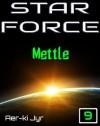 Star Force: Mettle (SF9) - Aer-ki Jyr