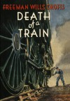 Death of a train - Freeman Wills Crofts