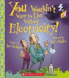 You Wouldn't Want to Live Without Electricity - Ian Graham, Rory Walker