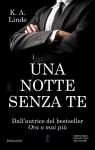 Una notte senza te (Amore in prima pagina Series Vol. 3) - K.A. Linde