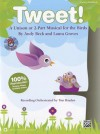 Tweet!: A Unison or 2-Part Musical for the Birds (Kit), Book & CD (Book Is 100% Reproducible) - Alfred Publishing Company Inc., Andy Beck, Laura Groves
