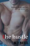 The Hustle - K.J. Bell