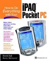 How to Do Everything with Your Ipaq (R) Pocket PC - Derek Ball