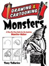 Drawing and Cartooning Monsters: A Step-by-Step Guide for the Aspiring Monster-Maker - Tony Tallarico