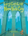 Larry Gets Lost in New York City - Michael Mullin, John Skewes