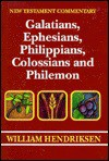 Exposition of Galatians, Ephesians, Philippians, Colossians, and Philemon - William Hendriksen