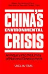 China's Environmental Crisis: An Inquiry into the Limits of National Development - Vaclav Smil