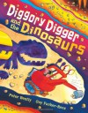 Diggory Digger and the Dinosaurs - Peter Bently, Guy Parker-Rees