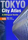 Tokyo City Atlas: A Bilingual Guide - Kodansha International, Atsushi Umeda