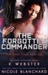 The Forgotten Commander - Nicole Blanchard, K. Webster