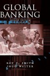 Global Banking (Economics & Finance) - Roy C. Smith, Ingo Walter