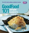 Good Food: Simple Suppers: Triple-tested Recipes - Orlando Murrin