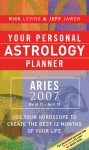 Your Personal Astrology Planner 2007: Aries - Rick Levine, Jeff Jawer