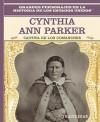 Cynthia Ann Parker: Cautiva de Los Comanches: Cynthia Ann Parker: Comanche Captive - Rosen Publishing Group, Tracie Egan, Tomás González