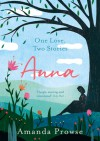 Anna: One Love, Two Stories - Amanda Prowse