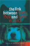 The Link Between Animal Abuse and Human Violence - Andrew Linzey