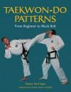 T'Kwondo Patterns: From Beginner to Black Belt - Jim Hogan