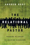 The Relational Pastor - Andrew Root