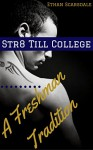 Str8 Till College: A Freshman Tradition - Ethan Scarsdale