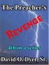 The Preacher's Revenge - David O. Dyer Sr.