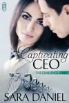 Captivating the CEO - Sara Daniel