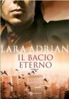 Il bacio eterno (Leggereditore Narrativa) - Lara Adrian, Laura Bortoluzzi
