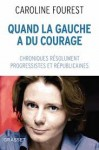 Quand la gauche a du courage - Caroline Fourest