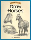 Draw Horses (Discover Drawing) - Lee Hammond