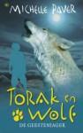 Torak en Wolf: De geestenjager (Avonturen uit een magisch verleden, #6) - Michelle Paver, Ellis Post Uiterweer
