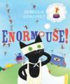 Enormouse! - Rebecca Gerlings